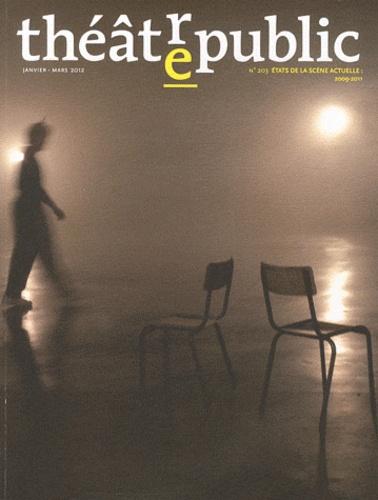 Olivier Neveux et Christophe Triau - Théâtre/Public N° 203, Janvier-mars : Etats de la scène actuelle : 2009-2011.