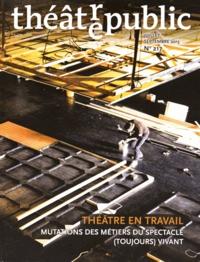 Martial Poirson et Emmanuel Wallon - Théâtre/Public N° 217, Juillet-sept : Théâtre en travail : mutations des métiers du spectacle (toujours) vivant.