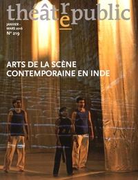 Martine Chemana - Théâtre/Public N° 219, Janvier-mars : Arts de la scène contemporaine en Inde.