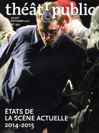 Olivier Neveux et Christophe Triau - Théâtre/Public N° 221, juillet-sept : Etat de la scène actuelle 2014-2015.