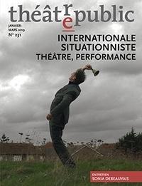 Christian Biet et Cristina De Simone - Théâtre/Public N° 231, janvier-mars : Internationale situationniste - Théâtre, performance.