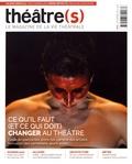 Nicolas Marc - Théâtre(s) N° 11, automne 2017 : Ce qu'il faut (et ce qui doit) changer au théâtre.