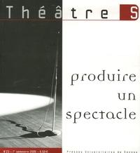 Daniel Urrutiaguer et Michel Lefeivre - Théâtre S N° 23, 1er semestre : Produire un spectacle.