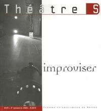 Marco Consolini et Marie-Madeleine Mervant-Roux - Théâtre S N° 24, 2e semestre 2 : Improviser.