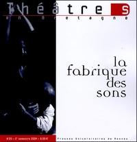Marco Consolini et René Lafite - Théâtres en Bretagne N° 20, 2e semestre 2 : La fabrique des sons.