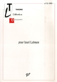 Marianne Gourg - Théorie, littérature, enseignement N° 13-1995 : Pour Iouri Lotman.