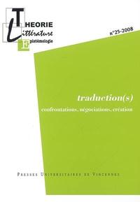 Noëlle Batt - Théorie, littérature, enseignement N° 25 - 2008 : Traduction(s) - Confrontations, négociations, création.