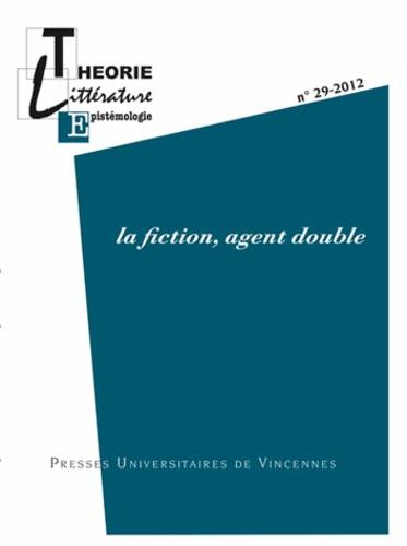 Noëlle Batt - Théorie, littérature, épistémologie N° 29-2012 : La fiction, agent double.