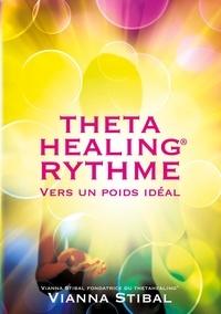 Vianna Stibal - ThetaHealing rythme - Vers un poids idéal.