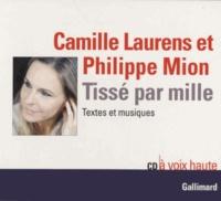 Camille Laurens et Philippe Mion - Tissé par mille - Textes et musiques. 1 CD audio