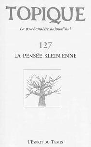 Sophie de Mijolla-Mellor - Topique N° 127, juin 2014 : La pensée kleinienne.