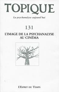 Sophie de Mijolla-Mellor - Topique N° 131, Juin 2015 : L'image de la psychanalyse au cinéma.