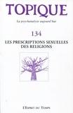 Sophie de Mijolla-Mellor - Topique N° 134, mars 2016 : Les prescriptions sexuelles des religions.