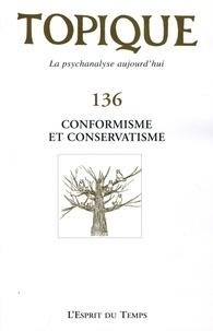 Sophie de Mijolla-Mellor - Topique N° 136, septembre 20 : Conformisme et conservatisme.