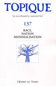 Sophie de Mijolla-Mellor - Topique N° 137, décembre 201 : Race, nation et mondialisation.