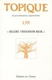 Sophie de Mijolla-Mellor - Topique N° 139, juin 2017 : Relire Theodor Reik.