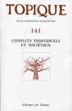 Sophie de Mijolla-Mellor - Topique N° 141, décembre 201 : Conflits individuels et sociétaux.