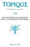 Sophie de Mijolla-Mellor - Topique N° 144, décembre 201 : Reconnaître les dommages liés à la souffrance psychique.