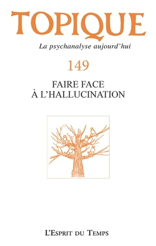 Topique N° 149, septembre 20 Faire face à l'hallucination