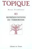 Sophie de Mijolla-Mellor et Adam Kiss - Topique N° 83 septembre 2003 : Représentations du terrorisme.