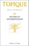 Sophie de Mijolla-Mellor et Jean-Paul Valabrega - Topique N° 84 : Mythes et anthropologie.