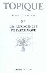 Sophie de Milloja-Mellor et Jean-Paul Valabrega - Topique N° 87 - 2004 : Les résurgences de l'archaïques.