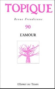 Guy Roger et Ghyslain Lévy - Topique N° 90, Mars 2005 : L'amour.
