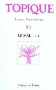 Sophie de Mijolla-Mellor et Paul-Laurent Assoun - Topique N° 91 Mai 2005 : Le mal - Tome 1.