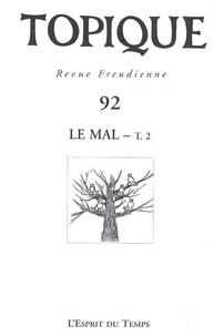 Sophie de Mijolla-Mellor - Topique N° 92, 2005 : Le mal - Tome 2.