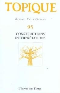 Sophie de Mijolla-Mellor - Topique N° 95, Mai 2006 : Constructions, interprétations.