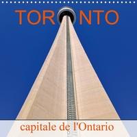 Didier Sibourg - Toronto capitale de l'Ontario (Calendrier mural 2020 300 × 300 mm Square) - Un petit New-York au Canada. (Calendrier mensuel, 14 Pages ).