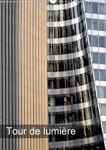 Tour de lumière (Calendrier mural 2020 DIN A3 vertical). Reflets et lumière sur les tours de Paris (Calendrier mensuel, 14 Pages )