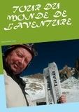 Jean-Claude Mettefeu - Tour du monde de l'aventure - Passion, aventures, voyages.
