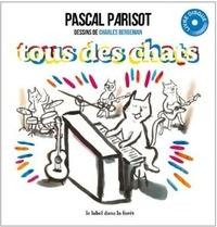 Pascal Parisot et Charles Berberian - Tous des chats. 1 CD audio