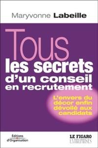 Maryvonne Labeille - Tous les secrets d'un conseil en recrutement.
