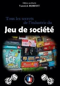 Yannick Robert - Tous les secrets de l'industrie du jeu de société.