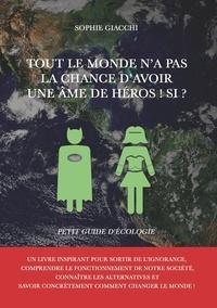 Tout le monde na pas la chance davoir une âme de héros! Si ? - Petit guide décologie.pdf