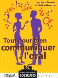 Laurence Benatar et Christine Harache - Tout pour bien communiquer à l'oral.