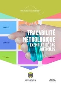 Traçabilité métrologique - Exemples de cas difficiles.pdf