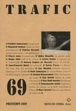 Raymond Bellour et Frédéric Sabouraud - Trafic N° 69 Printemps 2009 : .