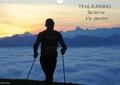 Hervé Le Gac - Trail Running De l'Envie à la Passion (Calendrier mural 2020 DIN A4 horizontal) - Des images de trailers dans des cadres naturels magnifiques (Calendrier mensuel, 14 Pages ).