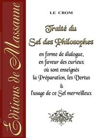 Alexandre Le Crom - Traité du sel des philosophes.