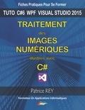 Patrice Rey - Traitement des images numeriques avec C# - Avec visual studio 2015.