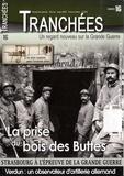 Yves Buffetaut - Tranchées N° 16, Janvier-févri : La prise du bois des Buttes.