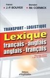 Patrick-J-P Bouyer et Brendan McCormick - Transport-logistique : lexique français-anglais anglais-français.
