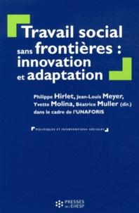 Philippe Hirlet et Jean-Louis Meyer - Travail social sans frontières : innovation et adaptation.