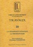Christian Touratier - Travaux N° 18 : La grammaticalisation, la terminologie.