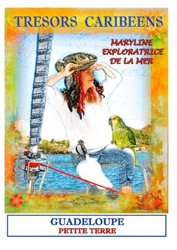 Maryline Lemoye - Trésors caribéens Maryline l'exploratrice de la mer - Guadeloupe petite terre.