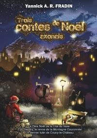 Yannick A. R. Fradin - Trois contes de Noël axonais.