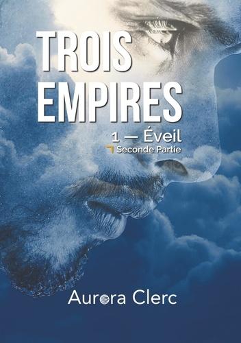 Aurora Clerc - Trois empires Tome 1 : Seconde partie.